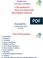 A Presentation on Cash Book, Pass Book & Bank Reconciliation Statement - Sudarshan Kr. Patel