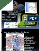 Base de Datos, Aplicaciones y Archivos