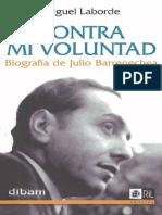 Contra Mi Voluntad Biografía de Julio Barrenechea