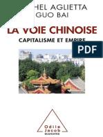 La Voie Chinoise, Capitalisme Et Empire - Michel Aglietta & Guo Bai