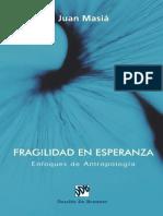 MASIÁ Juan, Fragilidad en Esperanza, Enfoques de antropología.pdf