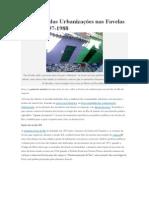 A História Das Urbanizações Nas Favelas Parte I
