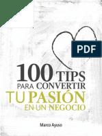 100 Tips Para Hacer de Tu Pasion Un Negocio