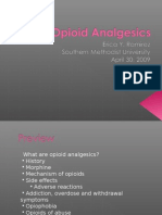 What Are Opioid Analgesics? History Morphine Mechanism of Opioids Side