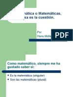 Matemática o Matemáticas