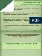 SLIDES APRESENTAÇÃO_Projeto de Pesquisa_orientações - Cópia (1)