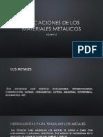 Aplicaciones de Los Materiales Metalicos