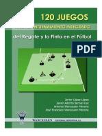 03. 120 Juegos Para El Entrenamiento Integrado Del Regate y La Finta en El Fútbol