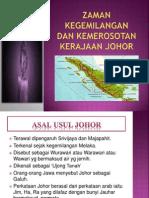 Zaman Kegemilangan Dan Kemerosotan Kerajaan Johor