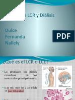 Cultivo LCR y Dialisis