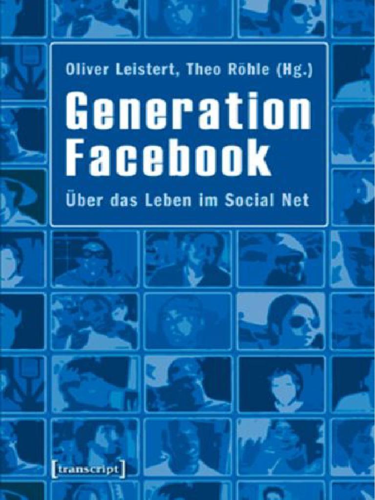 Generation Facebook Über das Leben im Social Net