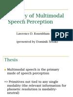 Primacy of Multimodal Speech Perception