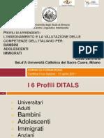 Corso Formazione. Certificazioni Ditals - Profili Bambini, Adolescenti, Immigrati. Luisa Sartirana, Unicattolica, 2011