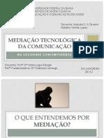 MEDIAÇÃO TECNOLÓGICA DA COMUNICAÇÃO NA SOCIEDADE CONTEMPORÂNEA.pdf