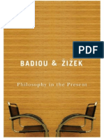 Badiou, Alain; Zizek, Slavoj - Philosophy in the Present (2009).pdf