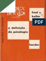 A DEFINIÇÃO DA PSICOLOGIA, Uma introdução aos sistemas psicológicos - FRED S KELLER, 1970.pdf