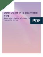 Dire Deed in a Diamond Fog
