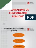 Neutralidad de Funcionarios Públicos.ppt
