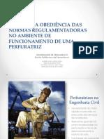 Presentation-ANÁLISE DA OBEDIÊNCIA DAS NORMAS REGULAMENTADORAS NO AMBIENTE DE FUNCIONAMENTO DE UMA PERFURATRIZ.pdf