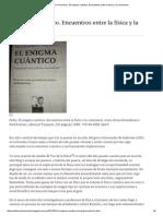 El enigma cuántico. Encuentros entre la física y la conciencia (Críticas, ver abajo).pdf