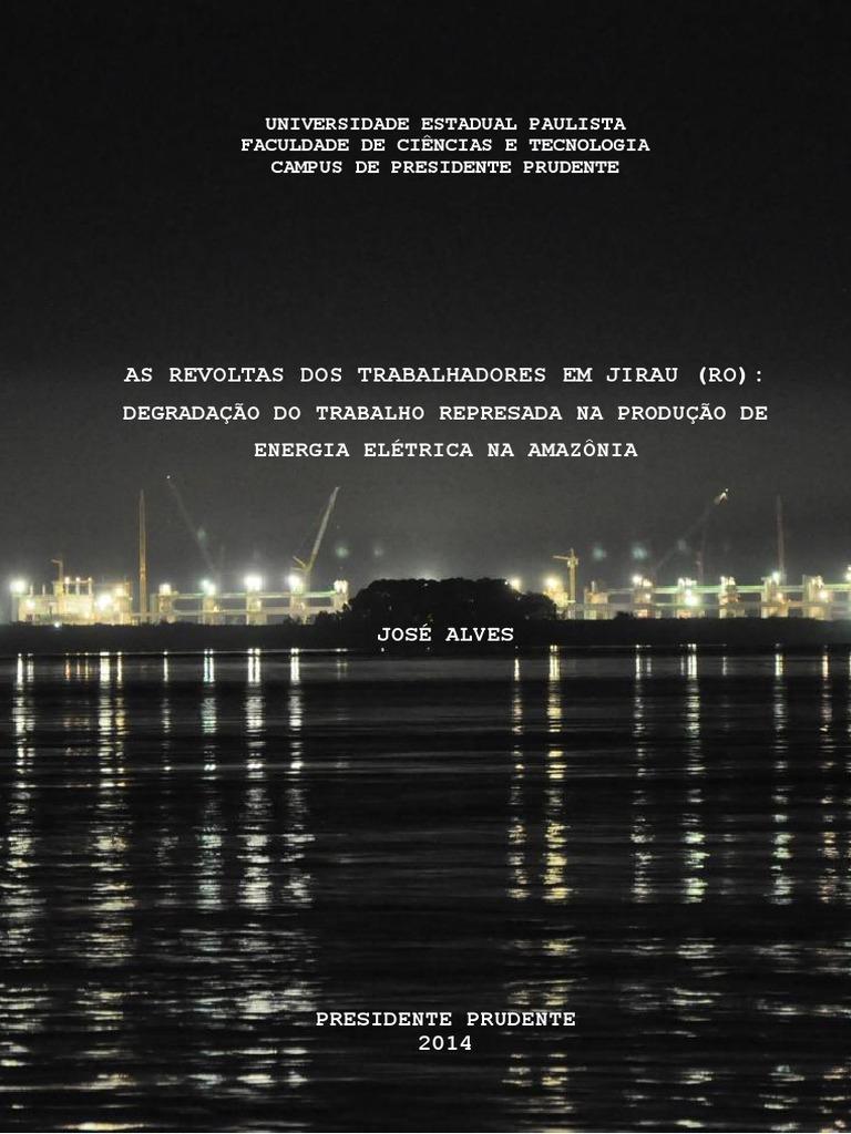 AS REVOLTAS DOS TRABALHADORES EM JIRAU (RO)  DEGRADAÇÃO DO TRABALHO  REPRESADA NA PRODUÇÃO DE ENERGIA ELÉTRICA NA AMAZÔNIA 7942b6c236