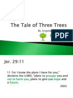The Tale of Three Trees