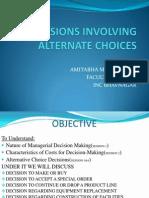 Decisions Involving Alternate Choices