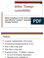 Usability Trumps Accessibility