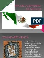 HISTORIA DE LA BANDERA DE MEXICO.ppt