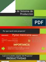 Propuesta de Sistema de Producción  Presentación Final.pptx