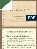 Dryice Demos