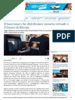 La Stampa - Il Bancomat Che Distribuisce Moneta Virtuale e Il Futuro Di Bitcoin