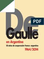 De Gaulle en Argentina - 50 años de cooperación franco - argentina