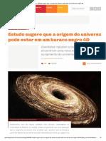 Megacurioso - Estudo sugere que a origem do universo pode estar em um buraco negro 4D.pdf
