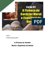 Licao 2 - Subsidio - A Firmeza do Caracter Moral e Espiritual de Daniel.doc