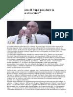 Nemmeno Il Papa Può Dare La Comunione Ai Divorziati