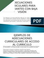 ADECUACIONES DE ACCESO AL CURRICULO para estudiantes con baja visiòn.pptx