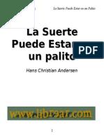 Andersen Hans Christian-La Suerte Puede Estar en un Palito_iliad.pdf