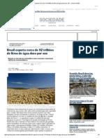 Brasil exporta cerca de 112 trilhões de litros de água doce por ano - Jornal O Globo.pdf
