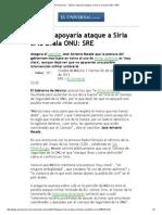 El Universal - - México apoyaría ataque a Siria si lo avala ONU_ SRE.pdf