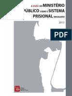 A Visão do Ministério Público sobre o Sistema Prisional Brasileiro - 2013 - Dados Estatísticos Gerais.pdf