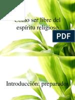 comoserlibredelespiritureligioso-131108133051-phpapp02.pps