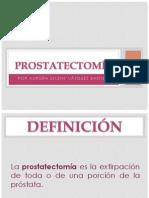 PROSTATECTOMÍA.pptx
