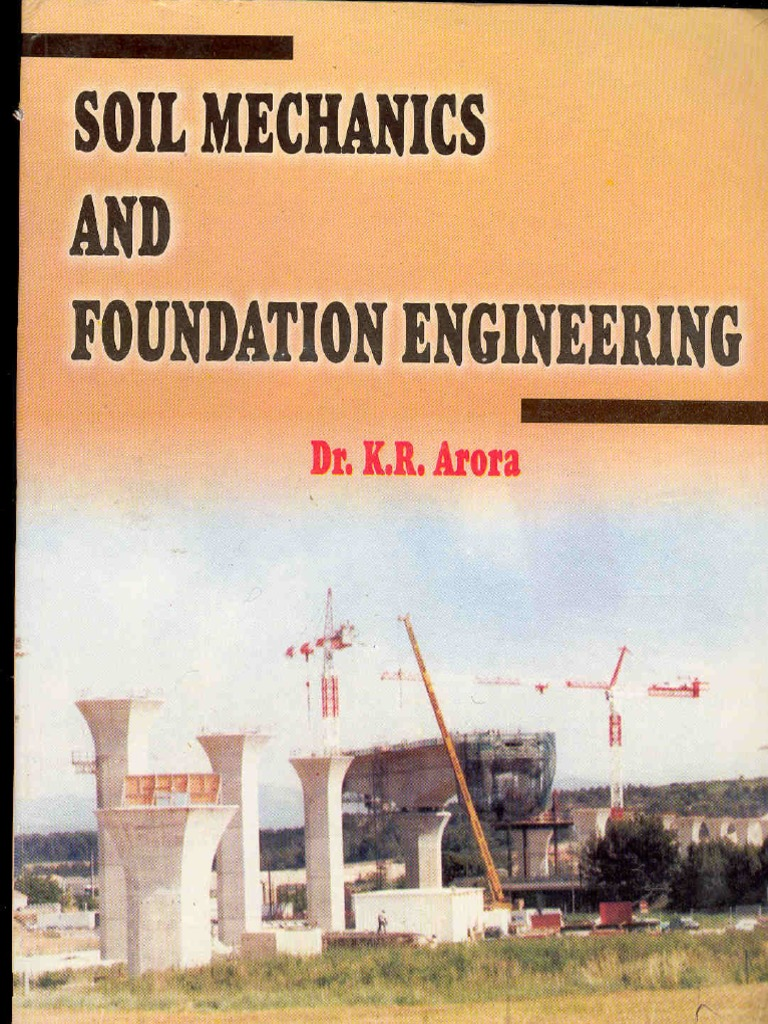 Soil mechanics and foundation engineering k r arora for Soil mechanics pdf