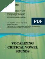 (Vocalizing Critical Vowel Sounds)