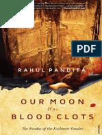 Our Moon Has Blood Clots the Exodus of the Kashmiri Pandits by Rahul Pandita