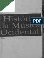 GROUT, Donald J.; PALISCA, Claude V. Historia da musica ocidental. Tradução por- Ana Luisa Faria. Lisboa- Gradiva, 1994.pdf
