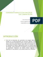 GENERADOR HIDRAULICO TURBINA PELTON FINAL PARA PRESENTAR.pptx