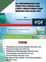 Kriteria, Pertimbangan dan Penentuan Pola Ruang dan Deliniasi serta Pengaturan Zona Pertambangan dan Alur Laut