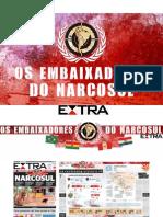 Los embajadores del Narco Sur